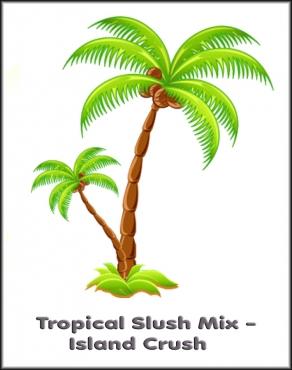 Slush Mix Tropical - Island Crush (Milk Base)