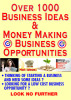 OVER 1000 BUSINESS IDEAS & BUSINESS OPPORTUNITIES