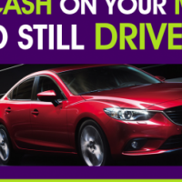 Cash for your Mazda! Raise cash on your Mazda and still drive it!