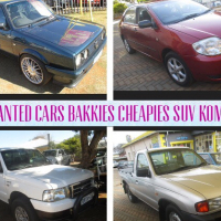 CARS/BAKKIES/CHEAPIES  WANTED UNDER R50 000