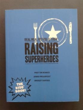 (NEW) Real Meal Revolution - Raising Superheroes - Prof Tim Noakes, Jonno Proudfoot, Bridget Surtees
