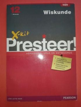 (Nuwe Boek) Wiskunde - X-Kit - Presteer - Graad 12 - Pearson.
