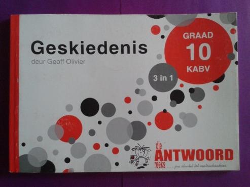 (Nuwe Boek) Geskiedenis - Graad 10 KABV - 3 in 1 - Geoff Olivier - Die Antwoord Reeks.