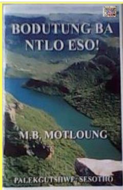 BODUTUNG BA NTLO ESO! ka M.B. Motloung