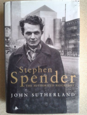 Stephen Spender - The Authorized Biography - John Sutherland.