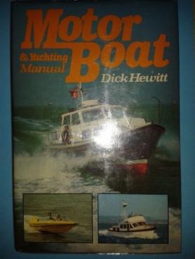 Motor Boat & Yachting Manual - Dick Hewitt.