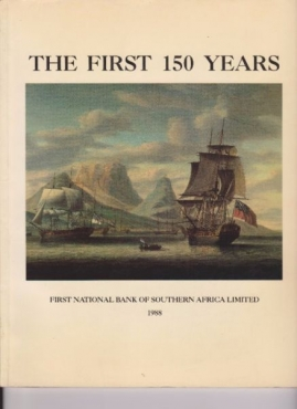 First National Bank Of Southern Africa Limited 1988 / First 150 Years / Hugh Murray