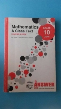 Mathematics A Class Text - Learners Book - By Anne Eadie & Gretel Lamp