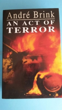 An Act Of Terror - Andre Brink.