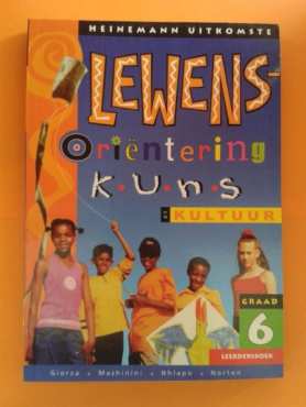 Lewens Orientering kuns en kultuur - Graad 6 - Heinemann.