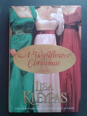 A Wallflower Christmas - Lisa Kleypas - First Edition: October 2008.