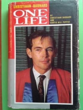 One Life - Christiaan Barnard and Curtis Bill Pepper.