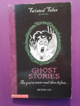 Ghost Stories - Twisted Tales - Michael Cox.