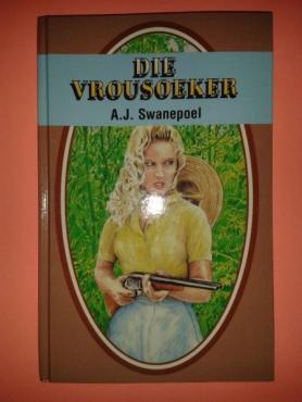 Die Vrousoeker - A. J. Swanepoel.