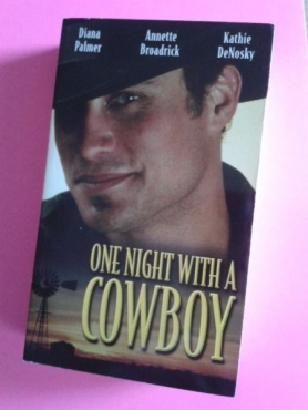 One Night With A Cowboy - Diana Palmer, Annette Broadrick, Kathie DeNosky - Mills & Boon.