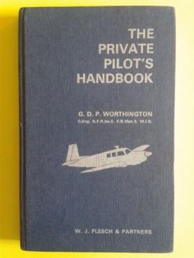 The Private Pilot's Handbook - G. D. P. Worthington - 5 TH Edition 1968 - Flesch.