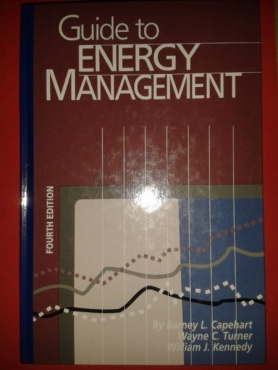 Guide to Energy Management, Fourth Edition. Barney L, Capehart Wayne C. Turner William J. Kennedy.