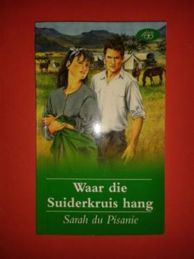 Waar Die Suiderkruis Hang - Sarah Du Pisanie.