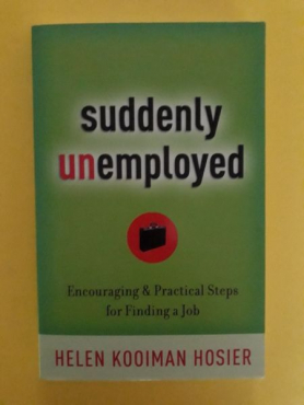 Suddenly Unemployed - Helen Kooiman Hosier.
