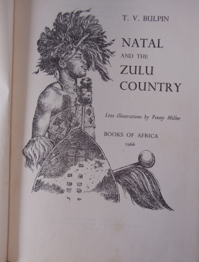 Natal and the Zulu Country By TV Bulpin