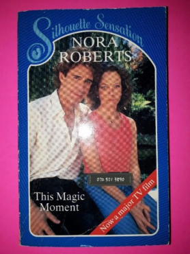 This Magic Moment - Nora Roberts - Silhouette.