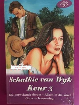 Keur 3 - Schalkie Van Wyk - Die Ontwykende Droom, Alleen In die Wind, Gister Se Betowering.