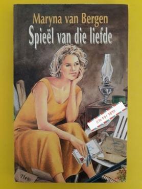 Spieel Van Die Liefde - Maryna Van Bergen.