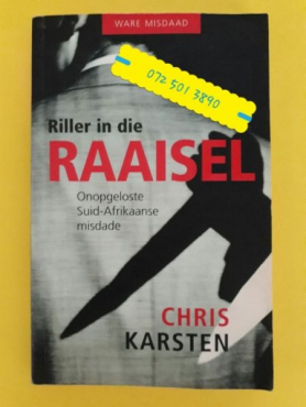 Riller In Die Raaisel - Chris Karsten - Onopgeloste Suid-Afrikaanse Misdade.