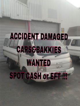Accident damaged cars and bakkies wanted..