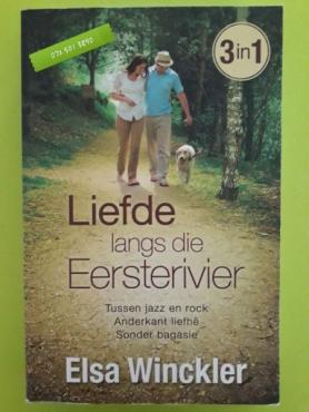 Liefde Langs Die Eersterivier - Elsa Winckler - 3 in 1.