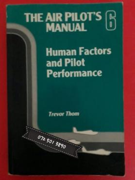 The Air Pilot's Manual - Human Factors And Pilot Performance 6 - Trevor Thom.