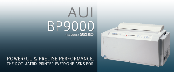 THE AUI | BP9000 DOT MATRIX PRINTER