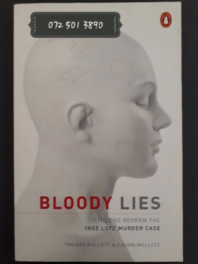 Bloody Lies - Inge Lotz Murder Case - Thomas Mollett & Calvin Mollett.