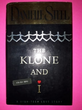 The Klone And I - Danielle Steel.