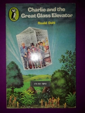 Charlie And The Great Glass Elevator - Roald Dahl.