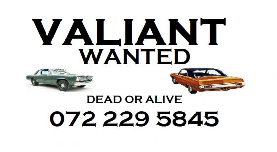 Valiant Wanted 0722295845