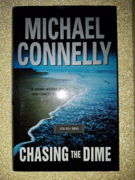 Chasing The Dime - Michael Connelly.