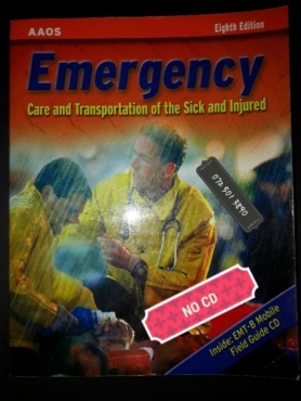 Emergency Care And Transportation Of The Sick And Injured - Eighth Edition - Jones And Bartlett.