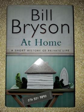 At Home - Bill Bryson.