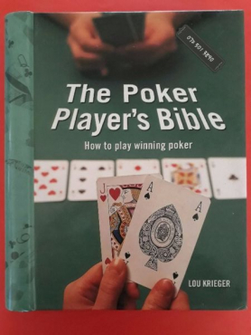 The Poker Player's Bible - Lou Krieger - How To Play Winning Poker.