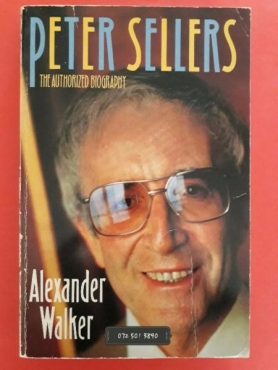 Peter Sellers - The Authorized Biography - Alexander Walker.