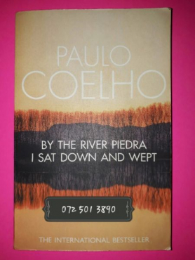 By The River Piedra I Sat Down And Wept - Paulo Coelho.